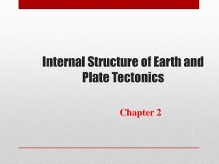 Internal Structure of Earth and Plate Tectonics