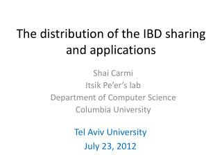 The  distribution of  the IBD sharing and applications