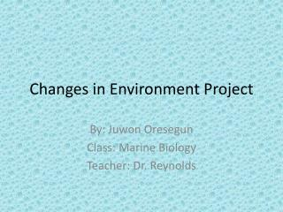 Changes  in  Environment  Project