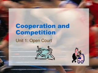 Cooperation and Competition