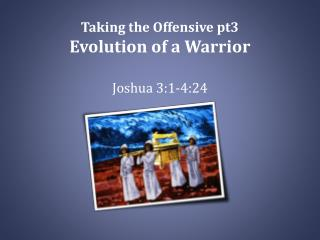 Taking the Offensive pt3 Evolution of a Warrior