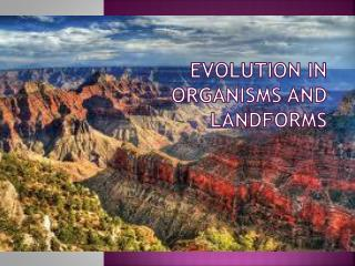 Evolution in Organisms and Landforms