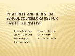 Resources and Tools that  School Counselors use for  Career Counseling