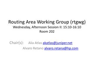 Routing Area Working Group ( rtgwg ) Wednesday,  Afternoon Session  II: 15:10-16:10 Room 202