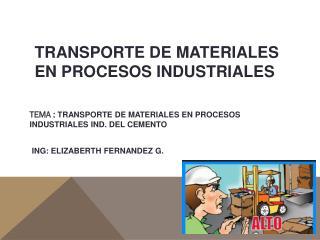 TRANSPORTE DE MATERIALES EN PROCESOS INDUSTRIALES