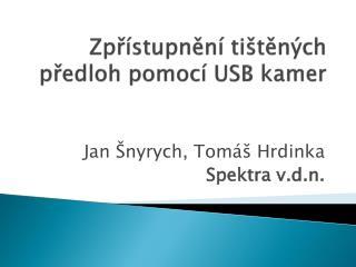 Z přístupnění  tištěných předloh pomocí USB kamer