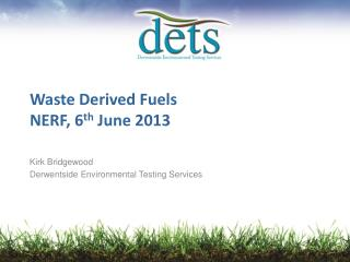 Waste Derived Fuels NERF, 6 th  June 2013