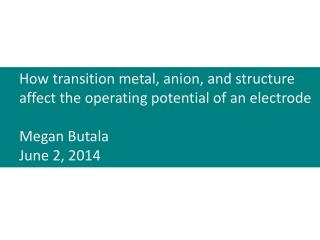 How transition metal, anion, and structure  affect the operating potential of an electrode