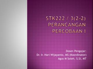 STK222 / 3(2-2 ) PERANCANGAN PERCOBAAN I