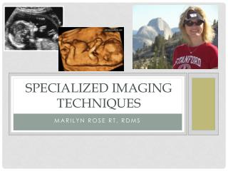 Specialized  imaging techniques
