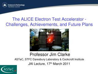 The ALICE Electron Test Accelerator - Challenges, Achievements, and Future Plans