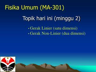 Fisika Umum (MA-301)