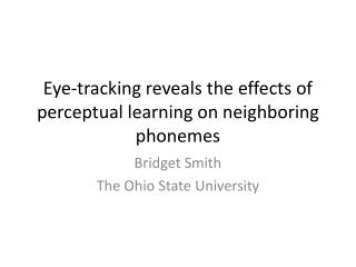 Eye-tracking reveals the effects of perceptual learning on neighboring phonemes