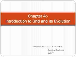 Chapter 4:- Introduction to Grid and its Evolution