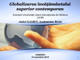 Globalizarea învăţământului superior contemporan