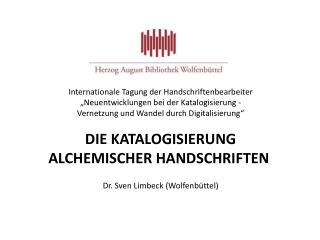 """Internationale Tagung der Handschriftenbearbeiter """"Neuentwicklungen bei der Katalogisierung -"""