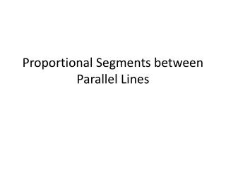 Proportional Segments between Parallel Lines
