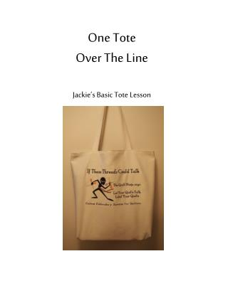 One Tote  Over The Line Jackie's Basic Tote Lesson