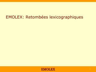 EMOLEX: Retombées lexicographiques