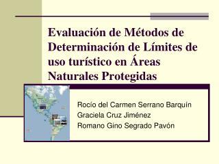 Evaluación de Métodos de Determinación de Límites de uso turístico en Áreas Naturales Protegidas