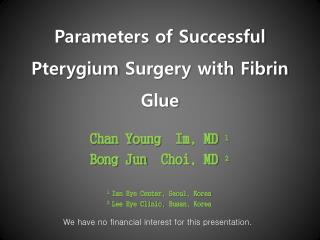 Parameters of Successful  Pterygium  Surgery with Fibrin Glue