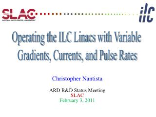 Christopher Nantista ARD R&D Status Meeting SLAC February 3, 2011