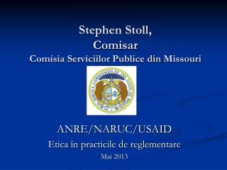 Stephen Stoll ,  Comisar Comisia Serviciilor Publice din  Missouri