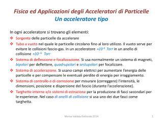 Fisica ed Applicazioni degli Acceleratori di Particelle Un acceleratore tipo
