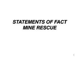STATEMENTS OF FACT MINE RESCUE