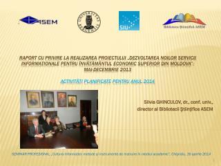 Silvia  Ghinculov ,  dr., conf. univ.,  director al Bibliotecii Ştiinţifice ASEM