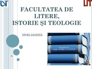 FACULTATEA DE LITERE, ISTORIE ŞI TEOLOGIE