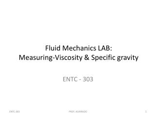Fluid Mechanics LAB: Measuring-Viscosity & Specific gravity