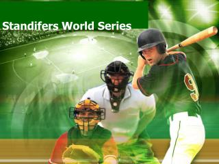 Standifers  World Series