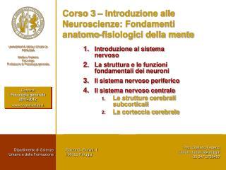 Corso 3 – Introduzione alle Neuroscienze: Fondamenti anatomo-fisiologici della mente