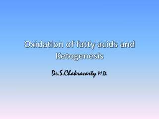 Oxidation of fatty acids and  K etogenesis