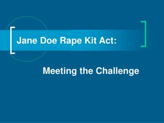 Jane Doe Rape Kit Act: