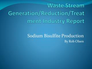 Waste Stream Generation/Reduction/Treatment Industry Report