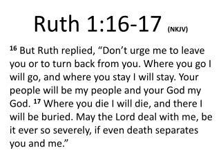Ruth 1:16- 17 (NKJV)