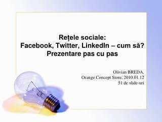 Rețele sociale : Facebook, Twitter, LinkedIn – cum să? Prezentare pas cu pas