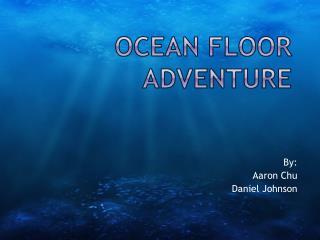 Ocean Floor  Adventure
