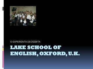 LAKE SCHOOL OF ENGLISH, OXFORD, U.K.