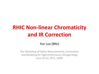 RHIC Non-linear Chromaticity and IR Correction