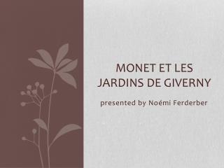 Monet et les  Jardins  de  Giverny