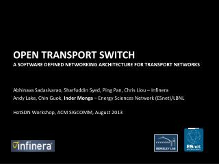 Open Transport Switch A Software Defined Networking Architecture for Transport Networks