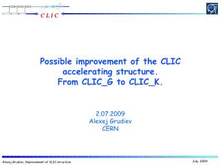 Possible improvement of the CLIC accelerating structure.  From CLIC_G to CLIC_K.