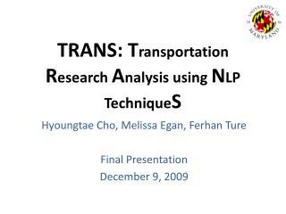 TRANS:  T ransportation  R esearch  A nalysis using  N LP  Technique S
