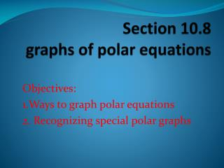Section 10.8 graphs of polar equations