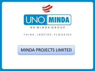 UNO-MINDA  GROUP AT A GLANCE :    Overview   Mission, Vision and Values   Manufacturing Plants