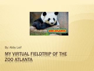 My Virtual  F ieldtrip of the  Zoo Atlanta