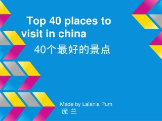 Top 40 places to visit in china